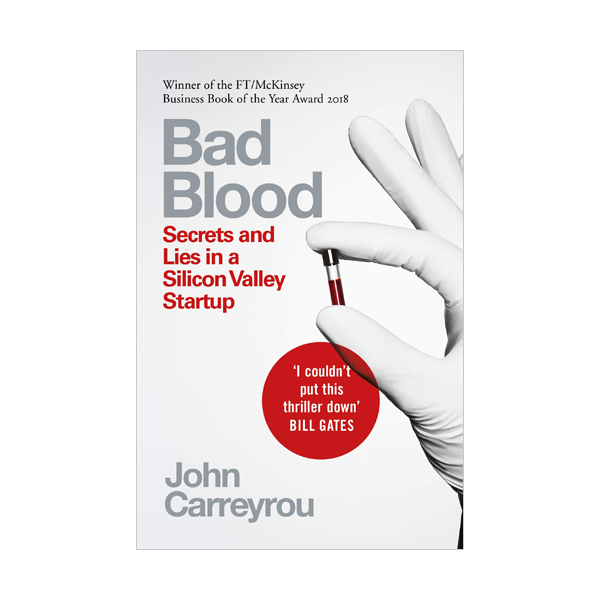 Bad Blood : Secrets and Lies in a Silicon Valley Startup (Paperback, 영국판)