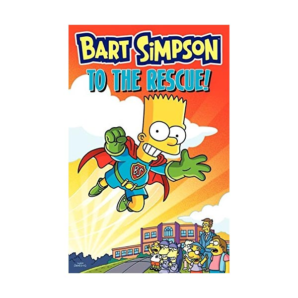 Bart Simpson #13 : Bart Simpson to the Rescue! (Paperback)