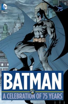 Batman: A Celebration of 75 Years (Hardcover)