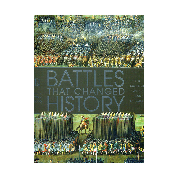 Battles that Changed History : Epic Conflicts Explored and Explained (Hardcover, 영국판)
