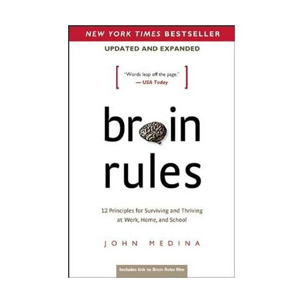 Brain Rules : 12 Principles for Surviving and Thriving at Work, Home, and School (Paperback)