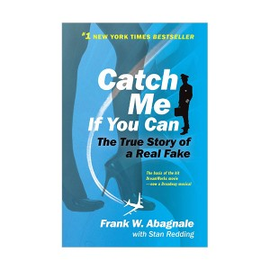 Catch ME If You Can : The Amazing True Story of the Most Extraordinary Liar in the History of Fun and Profit (Hardcover)