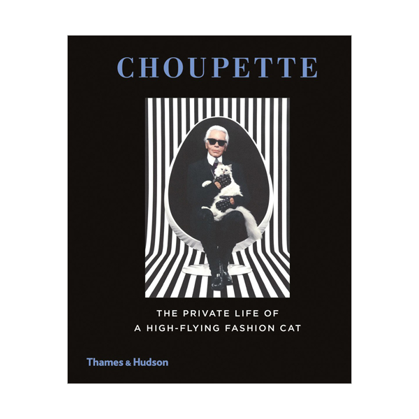 Choupette : The Private Life of a High-Flying Fashion Cat (Hardcover, 영국판)