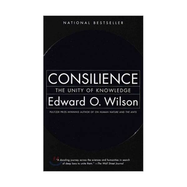 Consilience: The Unity of Knowledge (Paperback)