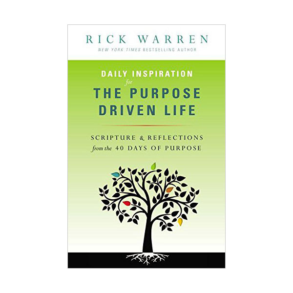 Daily Inspiration for the Purpose Driven Life: Scriptures and Reflections from the 40 Days of Purpose (Paperback)