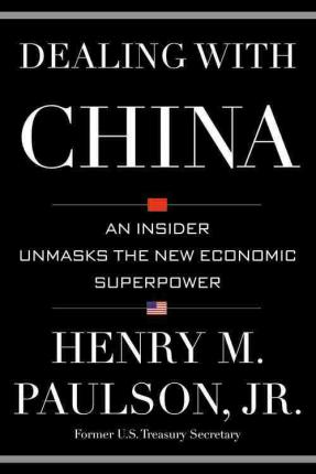 Dealing with China : An Insider Unmasks the New Economic Superpower (Paperback)