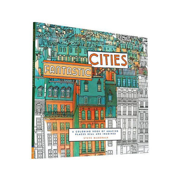 Fantastic Cities: A Coloring Book of Amazing Places Real and Imagine (Paperback)