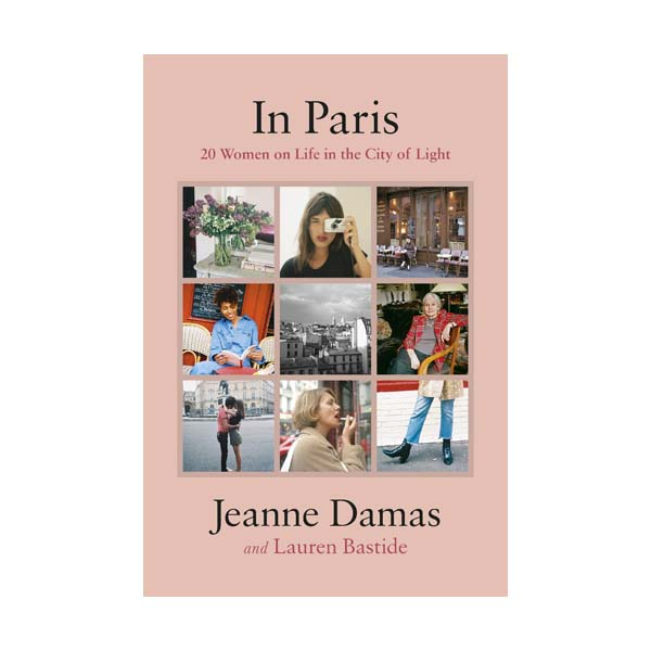 In Paris: 20 Women on Life in the City of Light (Hardcover, 영국판)