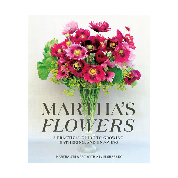 Martha's Flowers: A Practical Guide to Growing, Gathering, and Enjoying (Hardcover)