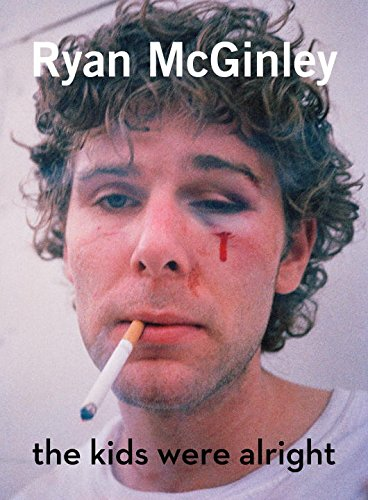 Ryan McGinley : The Kids Were Alright (Hardcover)