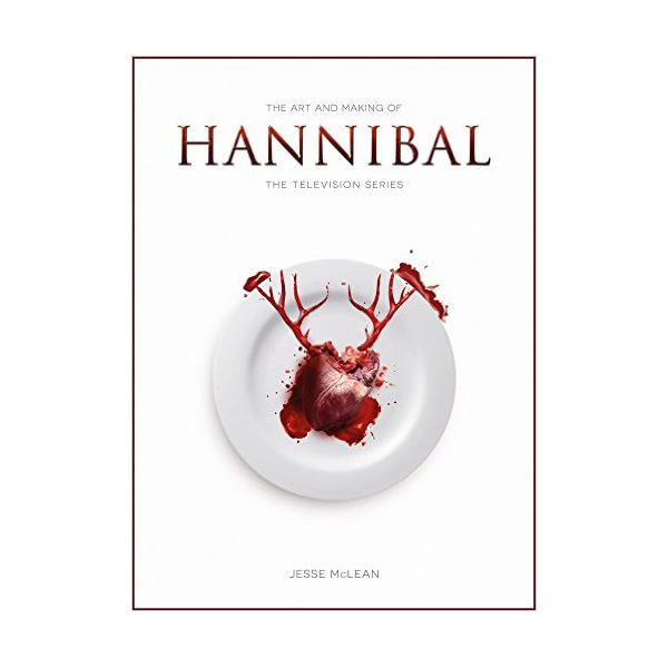 The Art and Making of Hannibal the TV Series (Paperback)