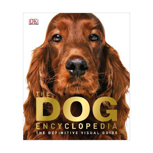 DK : The Dog Encyclopedia : The Definitive Visual Guide (Hardcover, 영국판)