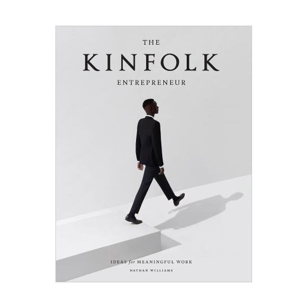The Kinfolk Entrepreneur: Ideas for Meaningful Work (Hardcover)