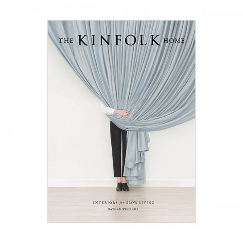 The Kinfolk Home: Interiors for Slow Living (Hardcover)