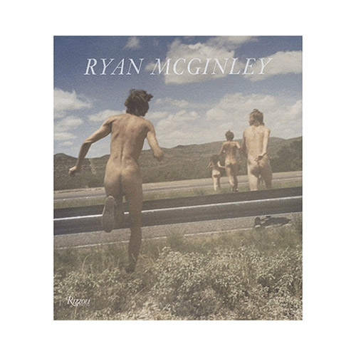 [라이언 맥긴리] Ryan McGinley : Whistle for the Wind (Hardcover)