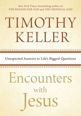 Encounters with Jesus : Unexpected Answers to Life's Biggest Questions (Paperback)