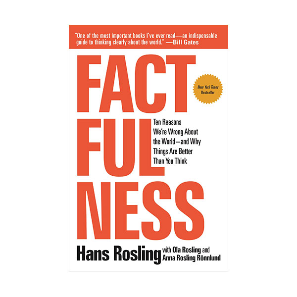 Factfulness : Ten Reasons We're Wrong about the World-And Why Things Are Better Than You Think (Hardcover)