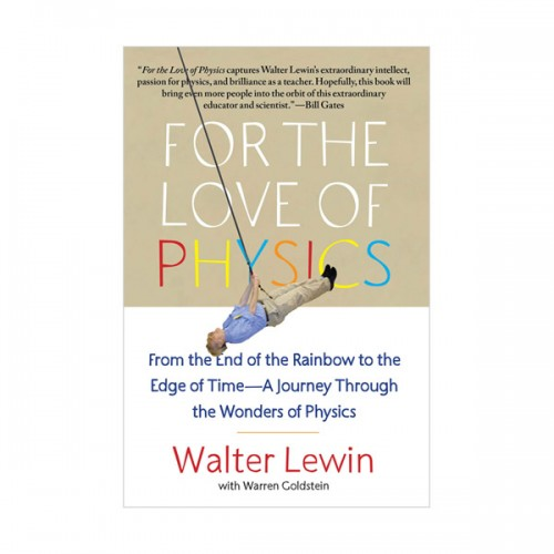 For the Love of Physics : From the End of the Rainbow to the Edge of Time (Paperback)