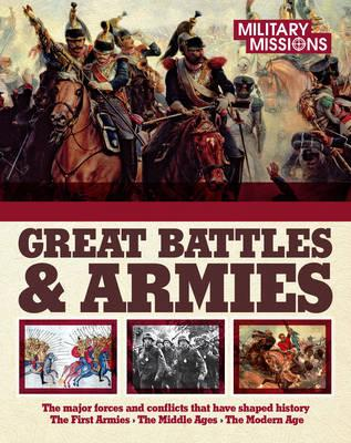 Great Battles & Armies : The Major Forces and Conflicts That Have Shaped History (Hardcover)