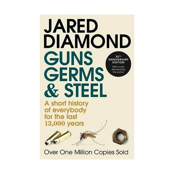 Guns, Germs and Steel : A short history of everybody for the last 13,000 years (Paperback, 영국판)
