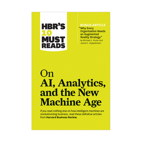 HBR's 10 Must Reads: on AI, Analytics, and the New Machine Age (Paperback)
