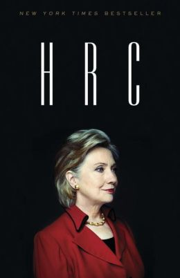 HRC : State Secrets and the Rebirth of Hillary Clinton (Paperback)