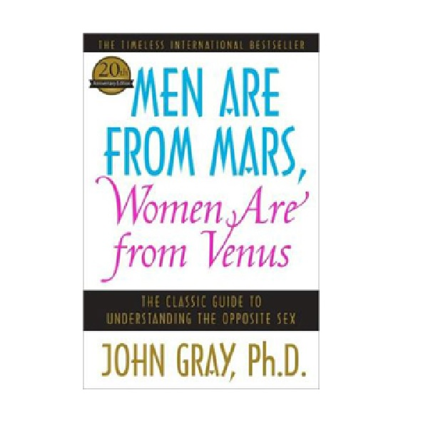 Men are from Mars, Women are from Venus : The Classic Guide to Understanding the Opposite Sex (Paperback)