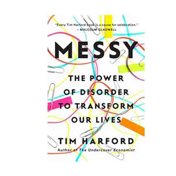Messy : The Power of Disorder to Transform Our Lives (Hardcover)