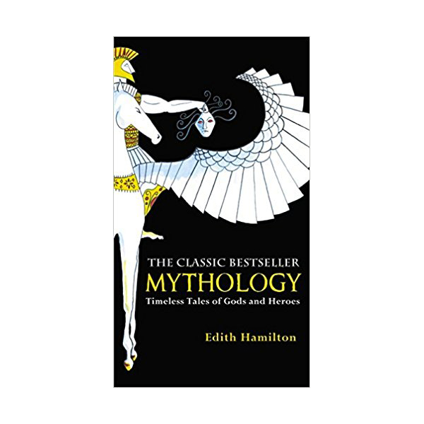 Mythology : Timeless Tales of Gods and Heroes (Mass Market Paperback)