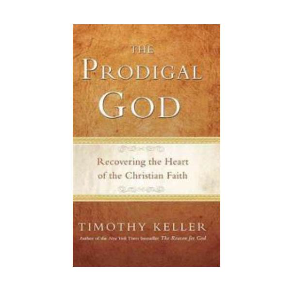 Prodigal God : Recovering the Heart of the Christian Faith (Paperback)