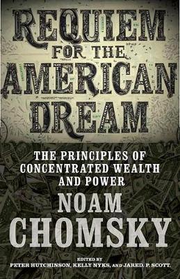 Requiem for the American Dream: The 10 Principles of Concentration of Wealth & Power (Paperback)