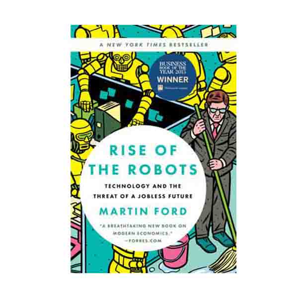 Rise of the Robots : Technology and the Threat of a Jobless Future (Paperback)