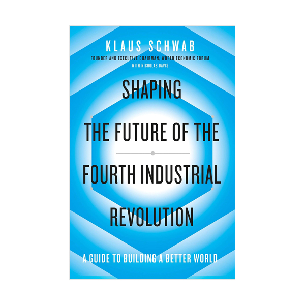 Shaping the Future of the Fourth Industrial Revolution: A guide to building a better world (Paperback, 영국판)