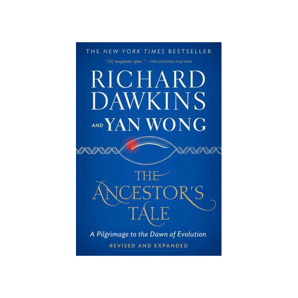 The Ancestor's Tale : A Pilgrimage to the Dawn of Evolution (Rev Exp Edition)