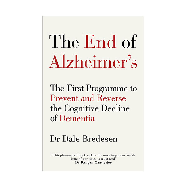 The End of Alzheimer's : The First Programme to Prevent and Reverse the Cognitive Decline of Dementia (Paperback)