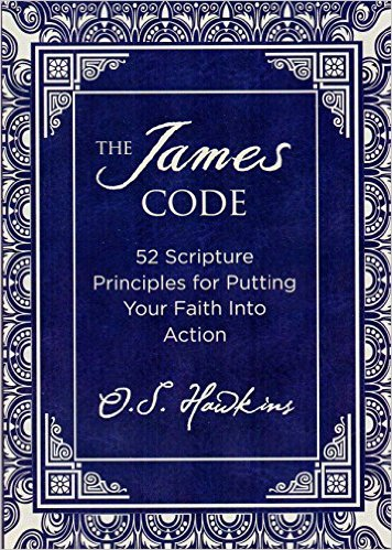 The James Code : 52 Scripture Principles for Putting Your Faith into Action (Paperback)
