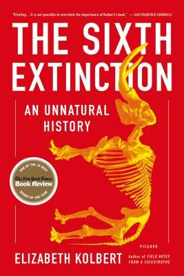 The Sixth Extinction : An Unnatural History (Paperback)
