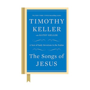 The Songs of Jesus : A Year of Daily Devotions in the Psalms (Hardcover)