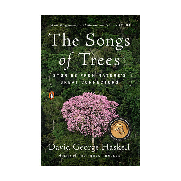 The Songs of Trees : Stories from Nature's Great Connectors (Paperback)