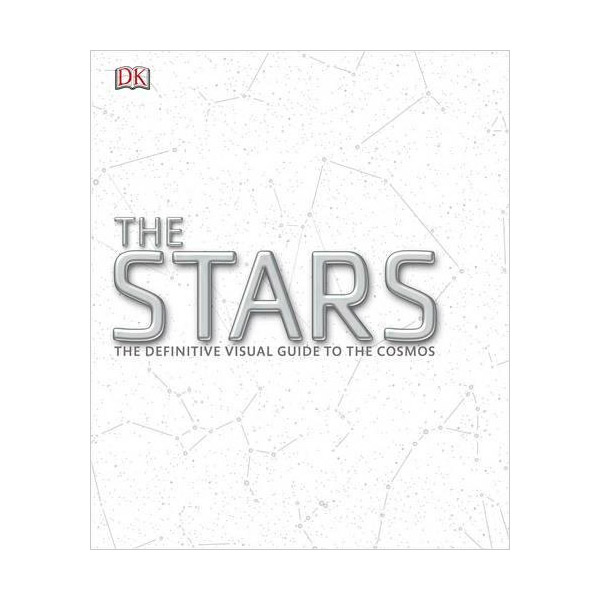 The Stars: The Definitive Visual Guide to the Cosmos (Hardcover, 영국판)