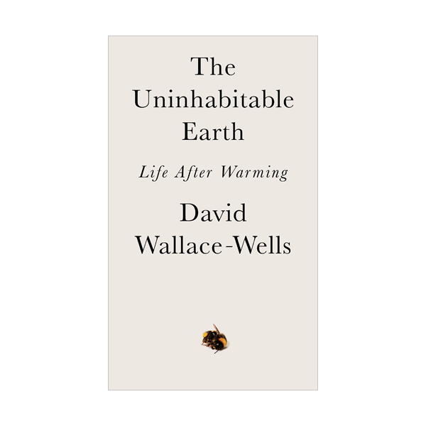 [정가인하] The Uninhabitable Earth : Life After Warming (Paperback)