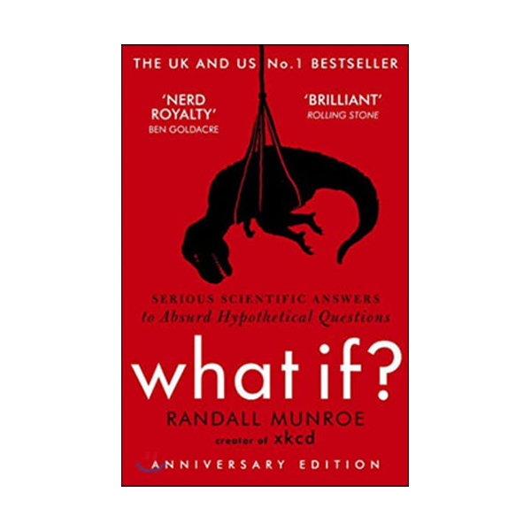 What If? : 위험한 과학책 : Serious Scientific Answers to Absurd Hypothetical Questions (Paperback,영국판)