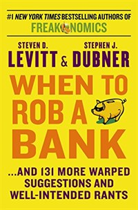 When to Rob a Bank (Mass Market Paperback)
