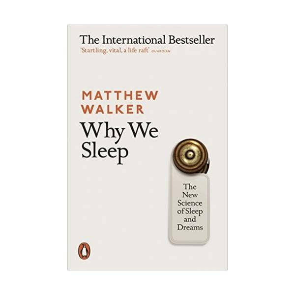 Why We Sleep: The New Science of Sleep and Dreams (Paperback, 영국판)