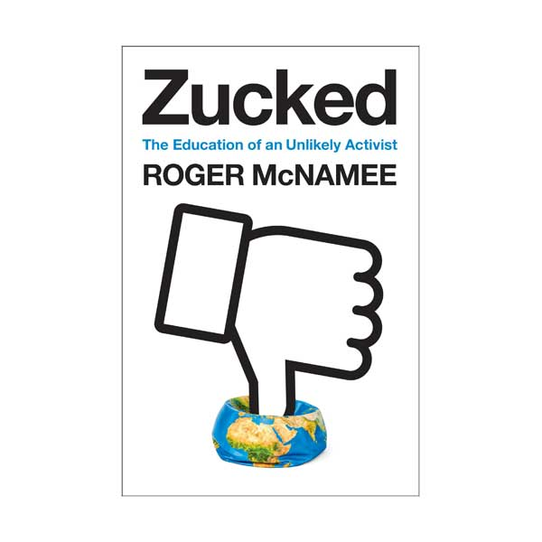 Zucked : Waking Up to the Facebook Catastrophe (Paperback)
