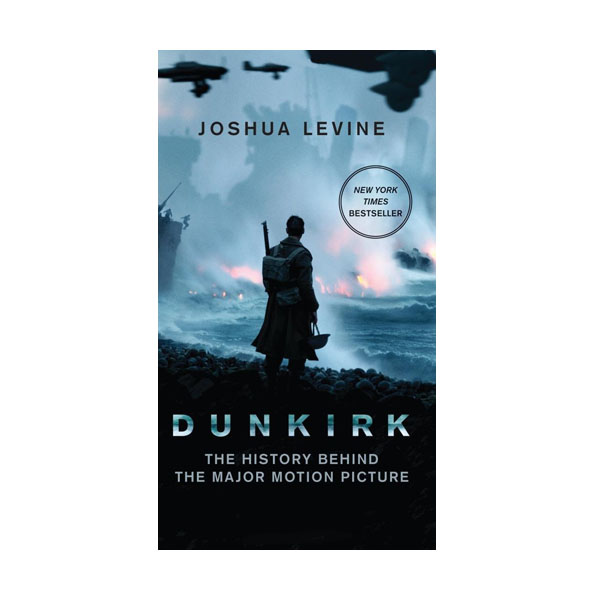 [가격인하] Dunkirk : The History Behind the Major Motion Picture (Mass Market Paperback)