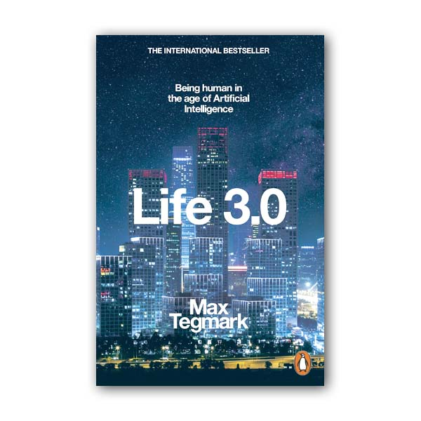 맥스 테그마크 : Life 3.0: Being Human in the Age of Artificial Intelligence (Paperback, 영국판)