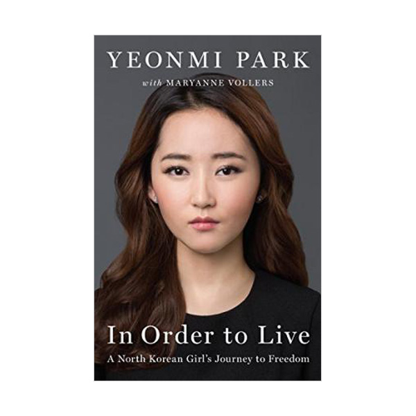 In Order To Live : A North Korean Girl's Journey to Freedom (Paperback)