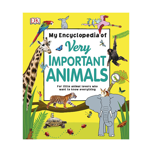 My Encyclopedia of Very Important Animals : For Little Animal Lovers Who Want to Know Everything (Hardcover, 영국판)