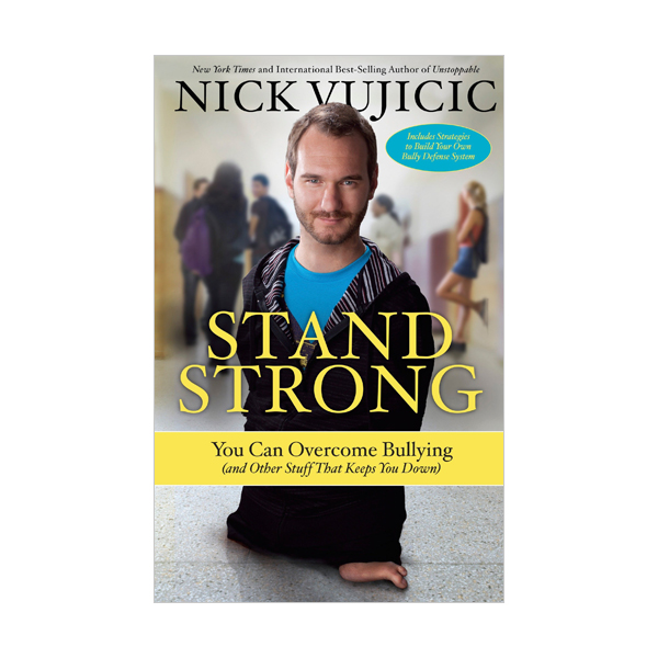 Stand Strong : You Can Overcome Bullying (Paperback)